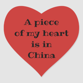 A Piece Of My Heart Is In China Stickers