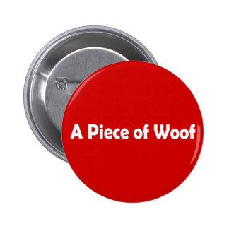 A Piece of Woof Pin