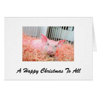 A pig happy Christmas for all Greeting Card