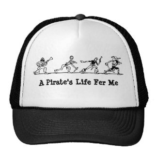 A Pirate's Life Fer Me Trucker Hats