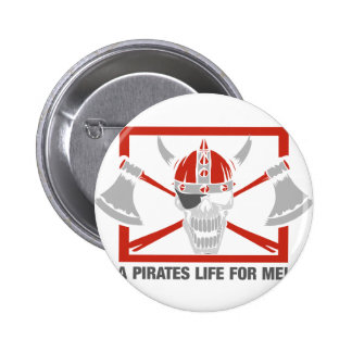 A Pirates Life For Me 6 Cm Round Badge