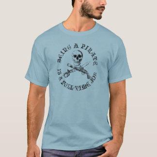 A Pirates Life FULLTIMESKULLSHIRT_3 T-Shirt
