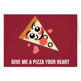 A Pizza Your Heart Greeting Card