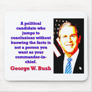 A Political Candidate Who Jumps - G W Bush Mouse Pad