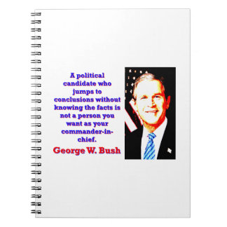 A Political Candidate Who Jumps - G W Bush Notebook