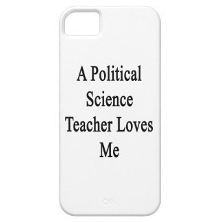 A Political Science Teacher Loves Me iPhone 5 Cover