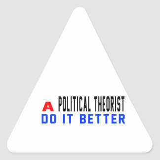 A Political theorist Do It Better Triangle Stickers