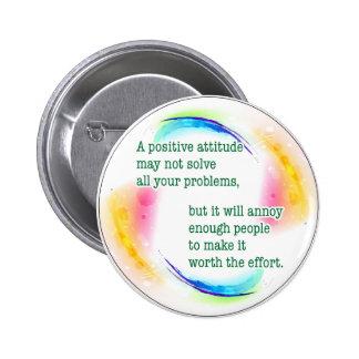 a positive attitude 6 cm round badge
