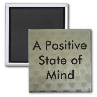 A Positive State of Mind Square Magnet