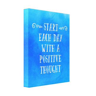 A Positive Thought Quote Canvas Print
