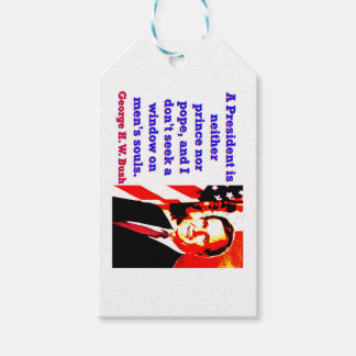 A President Is Neither Prince - George H W Bush.jp Gift Tags