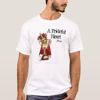 A prideful heart T-Shirt