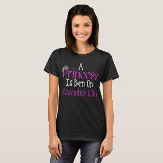 A Princess Is Born On November 10th Funny Birthday T-Shirt