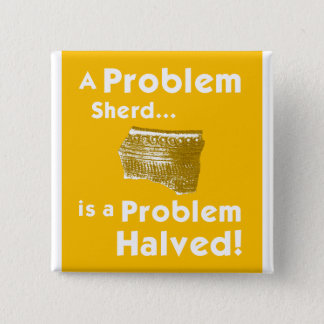 A Problem Sherd Badge