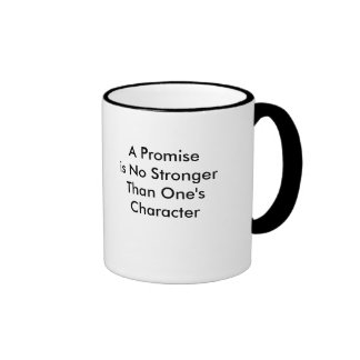 A Promise is No Stronger Than One's Character Mug