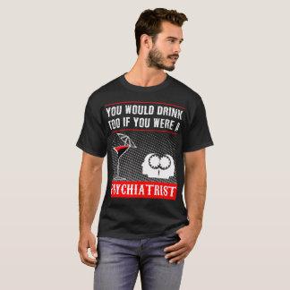 a Psychiatrist T-Shirt