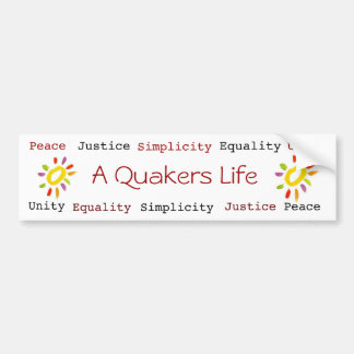 A Quakers Life bumpersticker Bumper Sticker