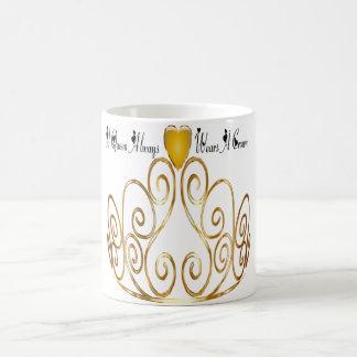 a queen always wears a crown coffee mug