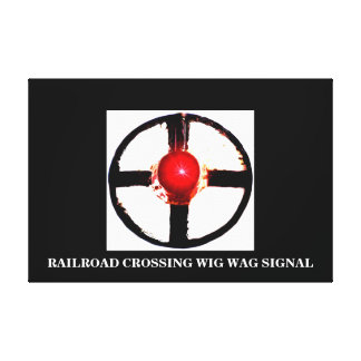 A Railroad Crossing Wig Wag Stretched Canvas Prints