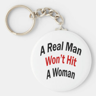 A Real Man Won't Hit A Woman Basic Round Button Key Ring