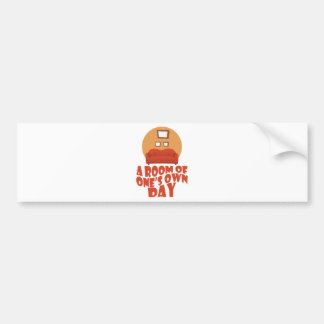 A Room Of One's Own Day - Appreciation Day Bumper Sticker
