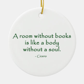 A Room Without Books (Cicero) Ceramic Ornament