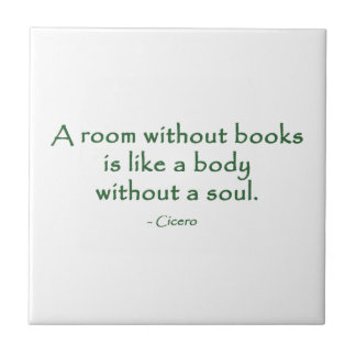 A Room Without Books (Cicero) Tile