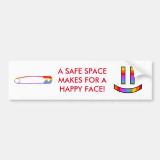 A Safe Space Makes For A Happy Face! Bumper Sticker