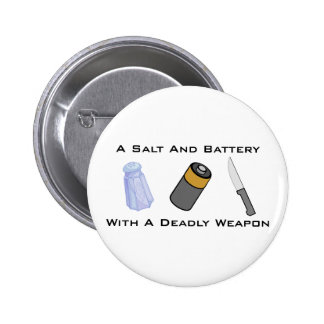 A Salt And Battery With A Deadly Weapon 6 Cm Round Badge