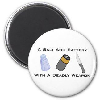 A Salt And Battery With A Deadly Weapon 6 Cm Round Magnet