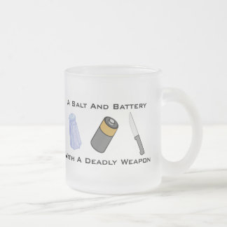 A Salt And Battery With A Deadly Weapon Frosted Glass Mug