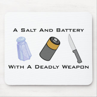 A Salt And Battery With A Deadly Weapon Mouse Pad