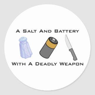 A Salt And Battery With A Deadly Weapon Round Sticker