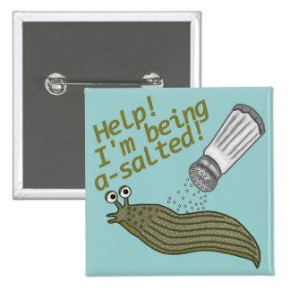 A Salted Slug Pun 15 Cm Square Badge