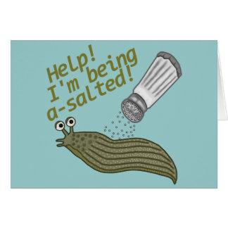 A Salted Slug Pun Card