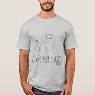 a-salted T-Shirt