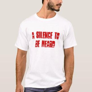 A SILENCE TO BE HEARD T-Shirt