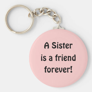 A SIster is a friend forever! Key Ring