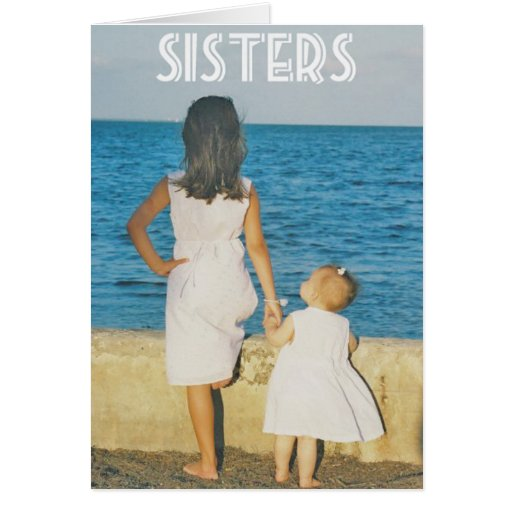 A sister is one of the nicest things you can have greeting cards