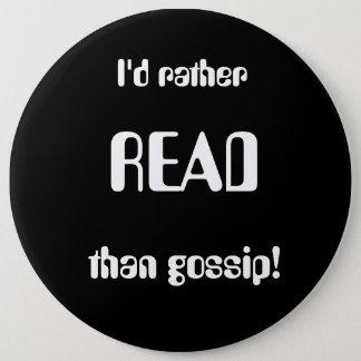 a slogan that speaks to bookworms around the world 6 cm round badge