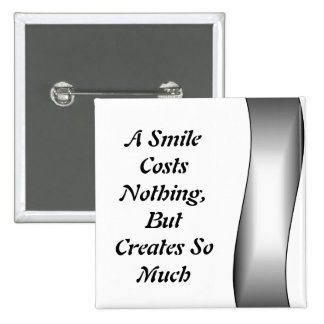 A Smile Costs Nothing Pinback Button
