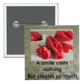 A smile costs nothing pins