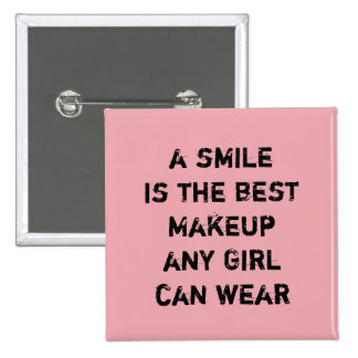 A smile is the best Makeup any girl can wear. 15 Cm Square Badge