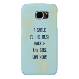 A smile is the best Makeup any girl can wear. Samsung Galaxy S6 Cases