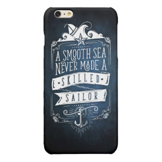 A smooth sea never larvae A skilled sailor