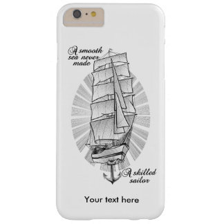 A smooth sea never made a skilled sailor barely there iPhone 6 plus case