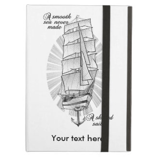 A smooth sea never made a skilled sailor case for iPad air