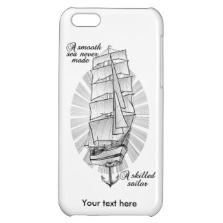 A smooth sea never made a skilled sailor cover for iPhone 5C