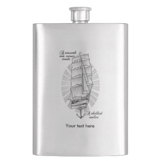 A smooth sea never made a skilled sailor flasks