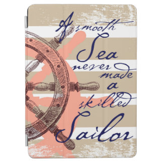 A Smooth Sea never made a skilled Sailor iPad Air Cover